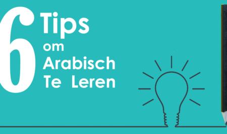 6 Gouden Tips Om Arabisch te Leren